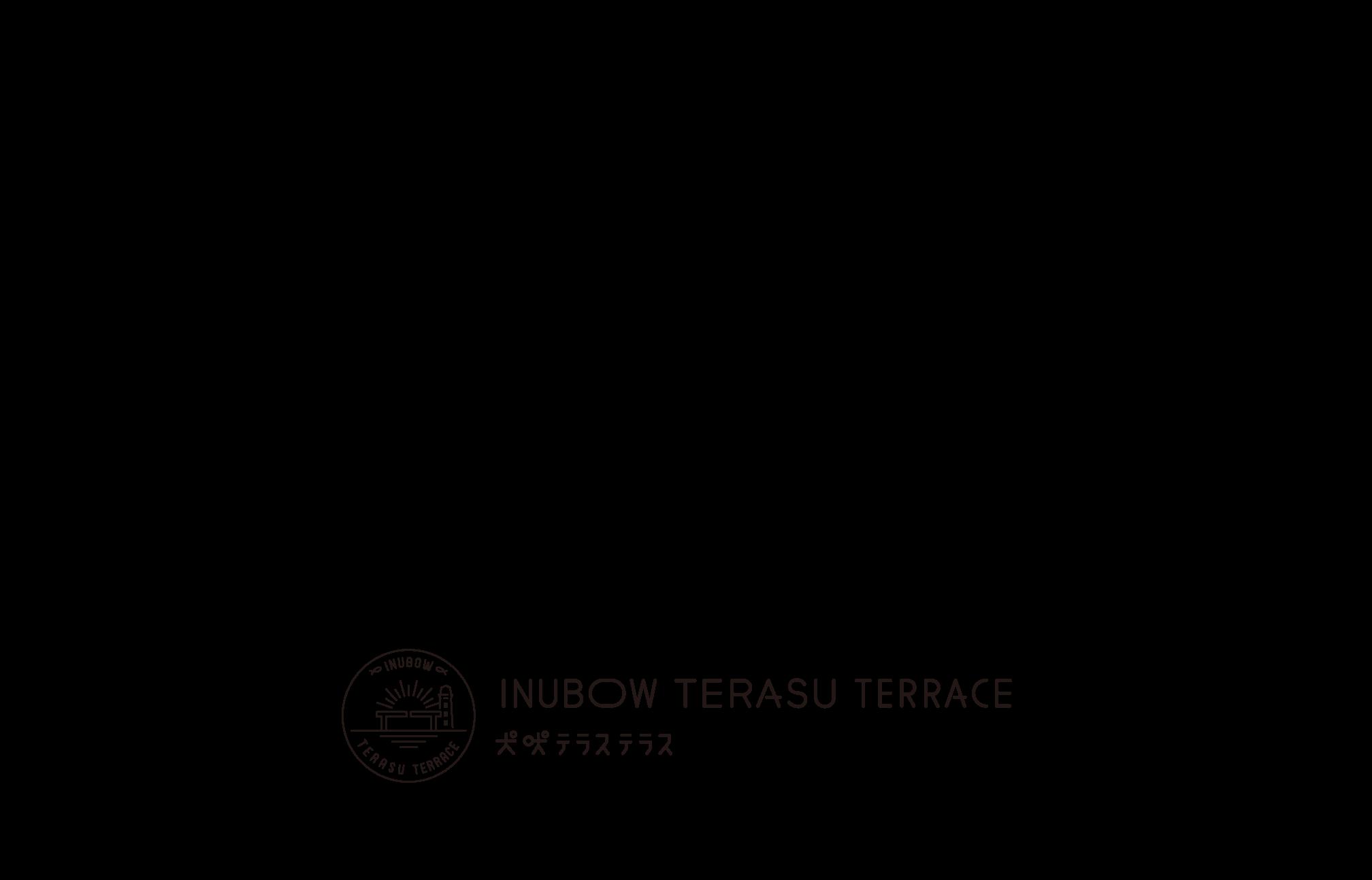 INUBOW TERASU TERRACE